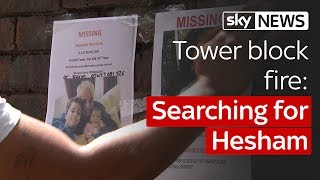 Tower block fire: Searching for Hesham