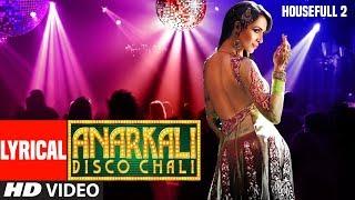 Lyrical : Anarkali Disco Chali Song   Housefull 2   Malaika Arora Khan