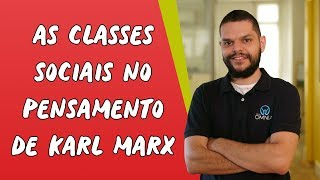 As Classes Sociais no Pensamento de Karl Marx - Brasil Escola