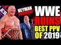 WWE RUINS BEST PPV Of 2019 Paul Heyman Unhappy WWE Extreme Rules 2019 Review