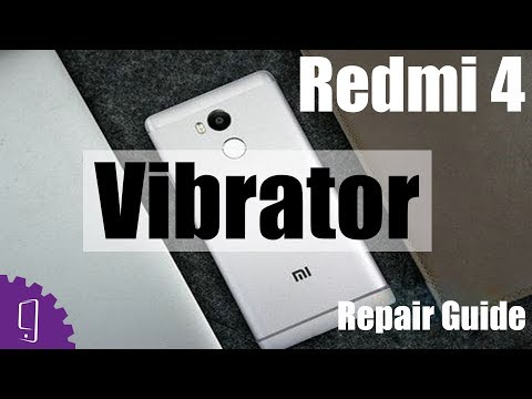 Xiaomi Redmi 4 Vibrator Repair Guide