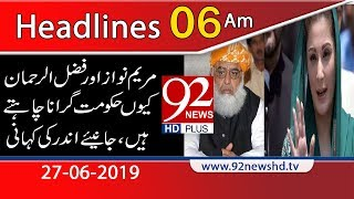 News Headlines | 6:00 AM | 27 June 2019 | 92NewsHD