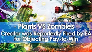 EA Reportedly Fired Plants VS Zombies Creator for Objecting Pay-to-Win