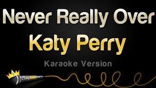 Katy Perry - Never Really Over (Karaoke Version)