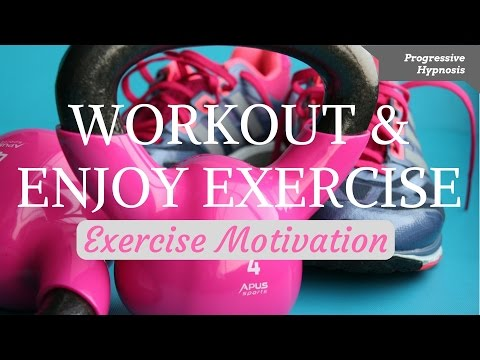 ★EXERCISE MOTIVATION ★ Workout and Enjoy Exercise ★ Lose Weight Hypnosis