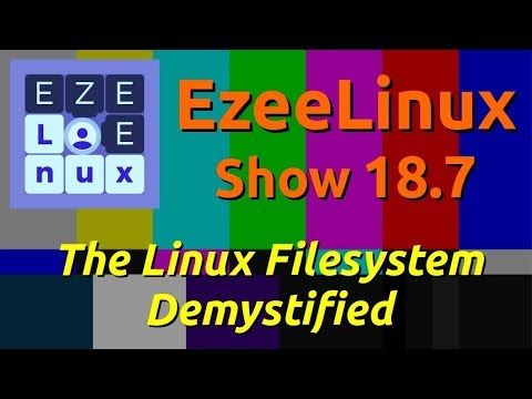 EzeeLinux Show 18.7 | The Linux Filesystem Demystified