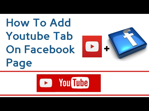 How To Add Youtube Tab On Facebook Fan Pages