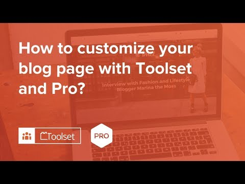 How to customize your X and Pro Theme Blog with Toolset
