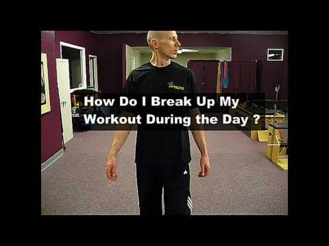 How to Break Up Your Workouts During the Day to Make it Easy