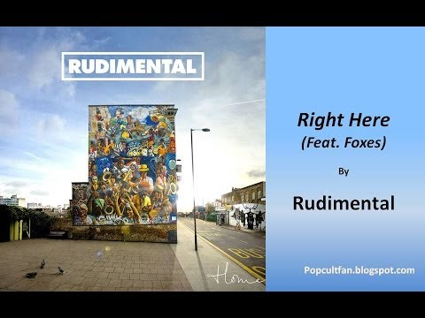 Rudimental - Right Here (Feat  Foxes) (Lyrics)