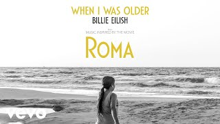 Download Billie Eilish - WHEN I WAS OLDER (Music Inspired By The Film ROMA/Audio) Video