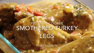 Pressure cooker smothered turkey legs drumsticks recipe