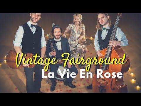 Vintage Fairground - La Vie En Rose // Vintage Band from London