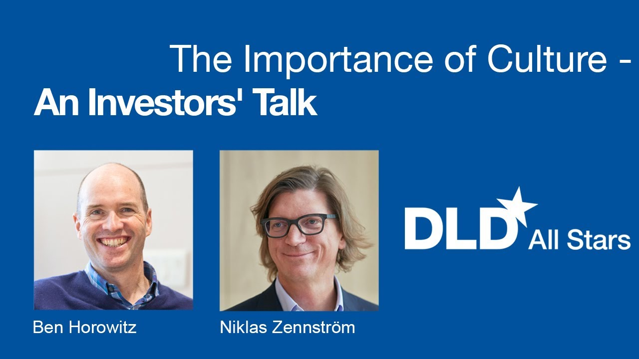 The Importance of Culture - An Investors' Talk (Ben Horowitz, Niklas Zennström) | DLD All Stars