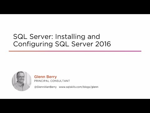 Course Preview: SQL Server: Installing and Configuring SQL Server 2016