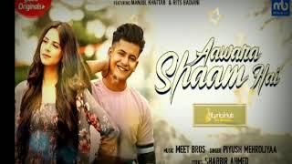 Awara Shaam hai song || Manjul Khatter || new song