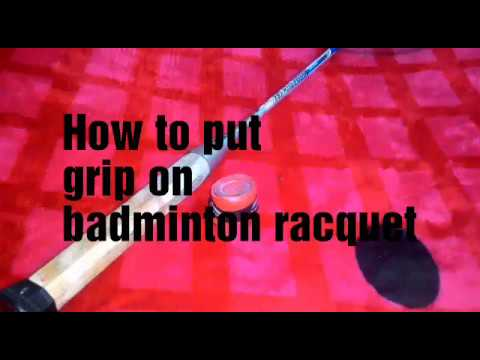 How to put grip easily on badminton racquet