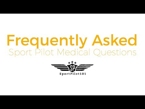 Frequently Asked Sport Pilot Medical Questions