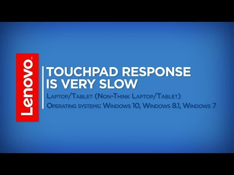 How To - Touchpad Response is Very Slow in Windows 10, 8, 7 (Non-ThinkPad)