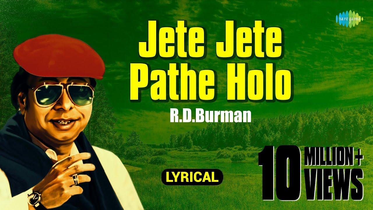R. D. Burman - Jete Jete Pathe Holo