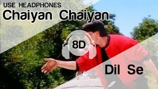 chaiya chaiya 8d song