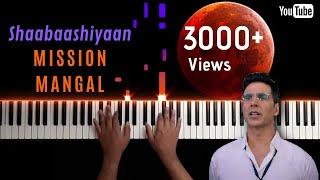 Shaabaashiyaan || Mission Mangal || SOFT Piano Cover || Akshay Kumar ||
