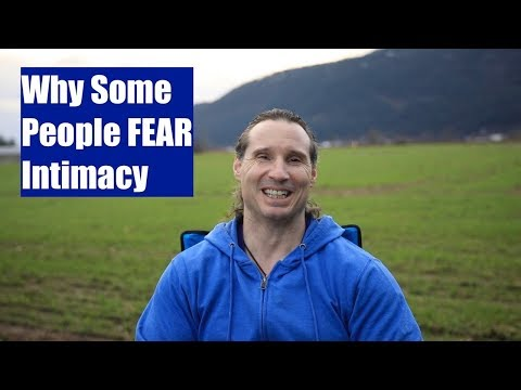Why Some People Fear Intimacy?