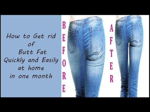 How to Get rid of Butt Fat Quickly and Easily at home in one month