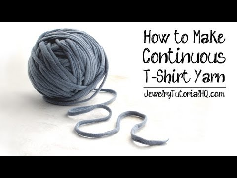 How to Make T - Shirt Yarn: Continuous Yarn for Craft, Jewelry, Crochet, Macrame, Rag Rugs