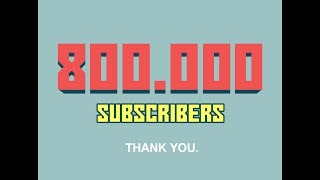 800.000 SUBSCRIBERS! Film&Clips Thanks Everyone!