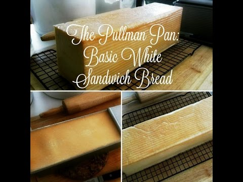 Pullman Pan: Basic White Sandwich Bread