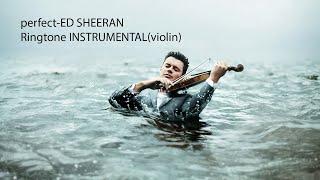 Ringtone INSTRUMENTAL(violin) perfect-ED SHEERAN#Wpentertainment