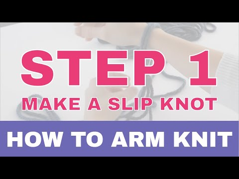 How to Arm Knit Step by Step: Part 1 – How to Make a Slip Knot