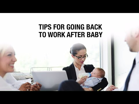 Tips for returning to work after baby.