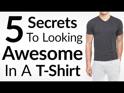 Wear A T-Shirt And Look AWESOME | 5 Secrets To Look Stylish In A Tee | Perfect Fitting T Shirt