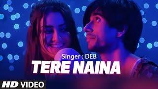 Tere Naina Latest Video Song   Deb Feat. Natalia Nunes   Latest Full Video Song 2018