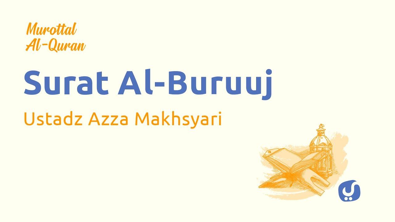 Murottal AlQuran Merdu: Surat Al Buruj  - Murottal AlQuran dan Terjemahannya - Ustadz Azza Makhsyari