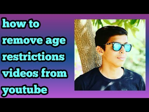 How to remove age restriction videos from youtube