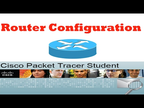 Cisco Packet Tracer : Router Configuration ! 2017