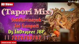 Siddhivinayak Jai Ganpati - (Tapori Mix) By Dj InDrajeet JBP || 7828780767 || Full HD ||