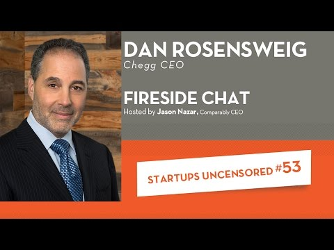 Fireside Chat with Chegg CEO, Dan Rosensweig - Startups Uncensored #53