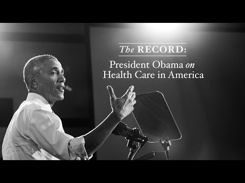 The Record: President Obama on Health Care in America