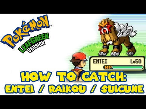 Pokemon FireRed/LeafGreen - How to catch ENTEI/RAIKOU/SUICUNE