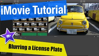 Imovie Tutorial  Blurring License Plates How To