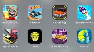 Talking Tom Gold Run,Hot Wheels,Race Off,Dr. Driving,Boas.io,Bouncemasters,Traffic Racer,TotM