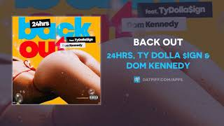 """24hrs, Ty Dolla $ign & Dom Kennedy """"Back Out"""" (AUDIO)"""