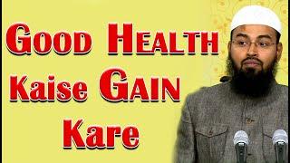 Good Health Kaise Gain Kare By Adv. Faiz Syed