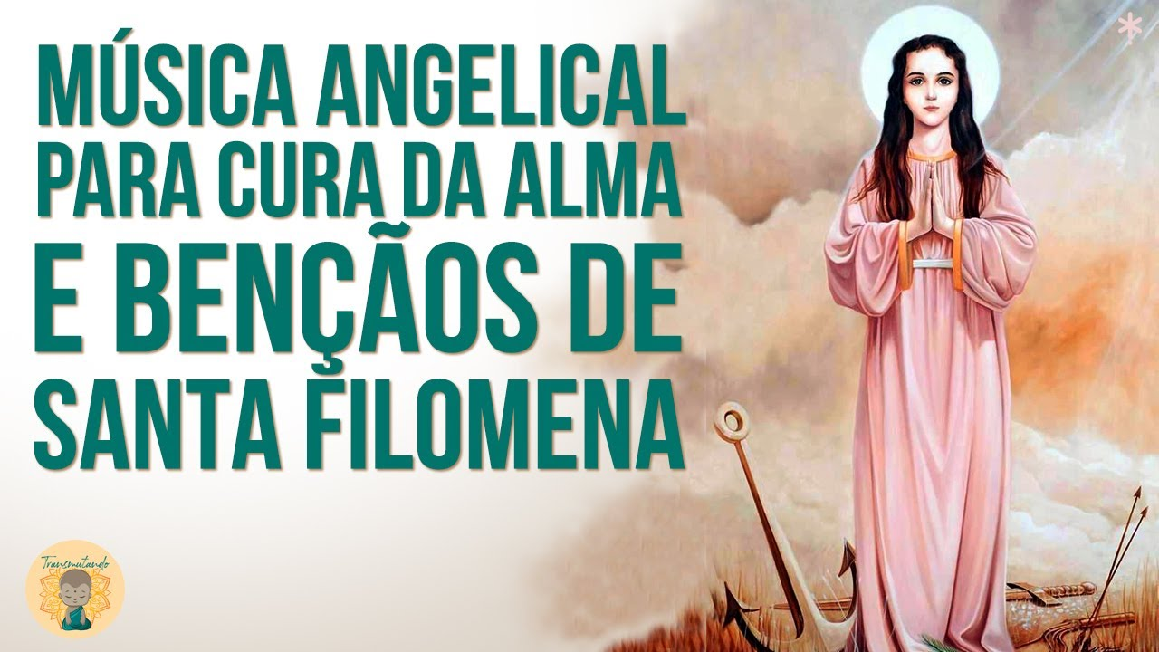 Música de Santa Filomena para CURA DA ALMA e MAGNETISMO CELESTIAL