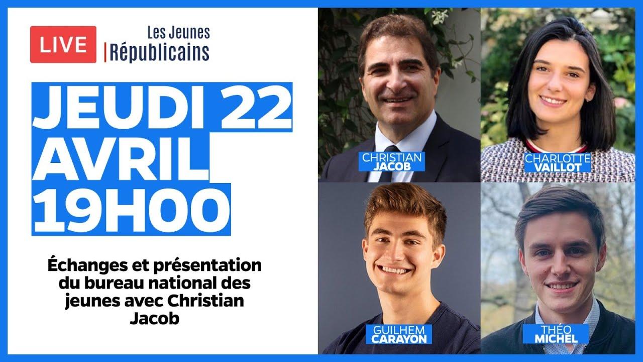 Échangez avec Christian Jacob et le bureau national des jeunes Républicains - 22 avril 2021