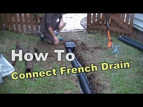How To Connect French Drain To Existing Pipe
